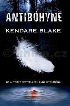Kendare Blake: Antibohyně (Série Bohyně války 1) cena od 51 Kč