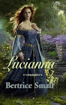 Bertrice Small: Lucianna (Série Dcery obchodníka s hedvábím 3) cena od 245 Kč