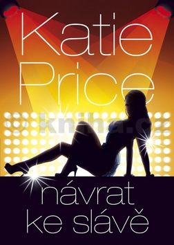 Katie Price: Návrat ke slávě cena od 149 Kč