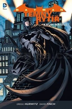 David Finch, Gregg Hurwitz: Batman: Temný rytíř 2 - Kruh násilí cena od 247 Kč