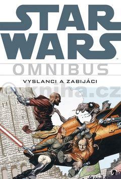 Haden Blackman, Jan Duursemová: Star Wars - Omnibus - Vyslanci a zabijáci cena od 680 Kč