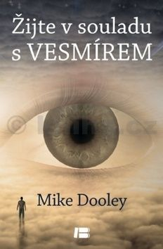Mike Dooley: Žijte v souladu s vesmírem cena od 177 Kč