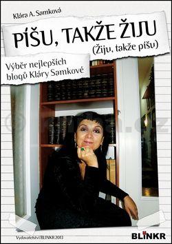 Klára A. Samková: Píšu, takže žiju cena od 131 Kč