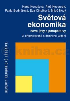Hana Kunešová, Aleš Kocourek, Pavla Bednářová: Světová ekonomika nové jevy a perspektivy cena od 544 Kč