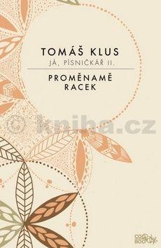 Tomáš Klus: Já, písničkář 2 cena od 135 Kč