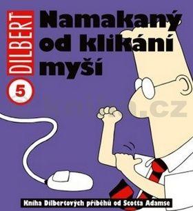 Scott Adams: Dilbert 5 - Namakaný od klikání myší cena od 129 Kč