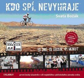 Božák Sváťa: Kdo spí, nevyhraje - První český účastník v cíli nejdelšího cyklistického závodu světa cena od 186 Kč