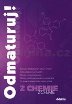 Benešová M. a: Odmaturuj! z chemie - druhé, přepracované vydání cena od 168 Kč