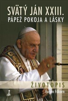 Eugen Filkorn: Svätý Ján XXIII. Pápež pokoja a lásky cena od 205 Kč