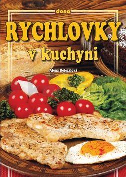 Alena Doležalová: Rychlovky v kuchyni cena od 79 Kč