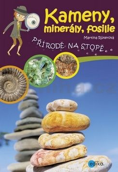 Martina Rüterová: Kameny, minerály, fosilie cena od 152 Kč