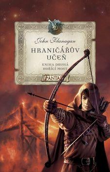 John Flanagan: Hraničářův učeň Hořící most cena od 223 Kč