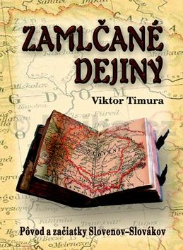 Viktor Timura: Zamlčané dejiny cena od 502 Kč