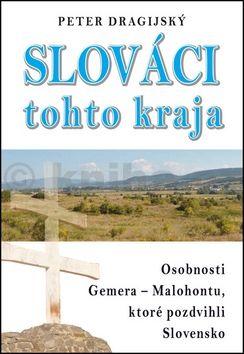 Peter Dragijský: Slováci tohto kraja cena od 258 Kč