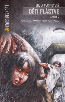 Josef Pecinovský: Děti plástve 2 (Volné pokračování sci-fi Plástev jedu) cena od 149 Kč