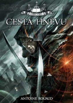 Rouaud Antoine: Kniha a meč 1 - Cesta hněvu cena od 104 Kč