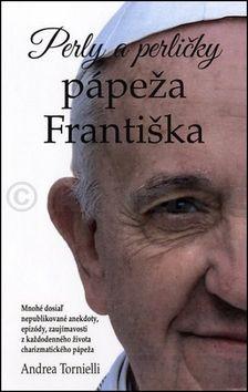 Andrea Tornielli: Perly a perličky pápeža Františka cena od 177 Kč