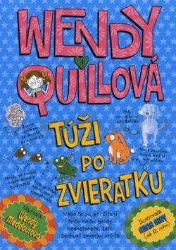Wendy Meddour: Wendy Quillová túži po zvieratku cena od 112 Kč
