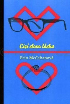 Erin McCahanová: Cizí slovo láska cena od 268 Kč