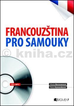 Kolektiv: Francouzština pro samouky + CD mp3 cena od 203 Kč