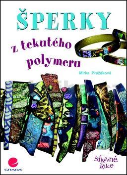 Miroslava Pražáková: Šperky z tekutého polymeru cena od 74 Kč