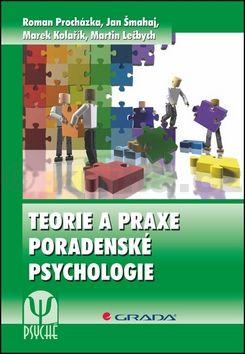 Roman Procházka: Teorie a praxe poradenské psychologie cena od 315 Kč