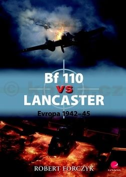 Robert Forczyk: Bf 110 vs Lancaster 1942–45 cena od 125 Kč