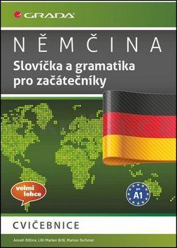 Anneli Billina, Lilli Marlen Brill, Marion Techmer: Němčina - Slovíčka a gramatika pro začátečníky A1 cena od 122 Kč