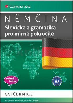 Anneli Billina, Lilli Marlen Brill, Marion Techmer: Němčina - Slovíčka a gramatika pro mírně pokročilé A2 cena od 121 Kč