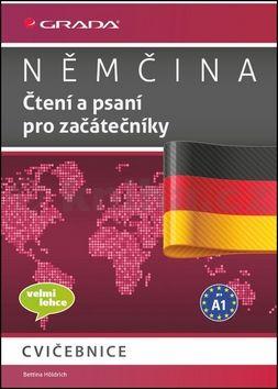 Bettina Höldrich: Němčina - Čtení a psaní pro začátečníky A1 cena od 119 Kč