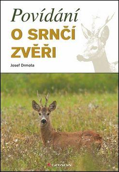 Josef Drmota: Povídání o srnčí zvěři cena od 181 Kč