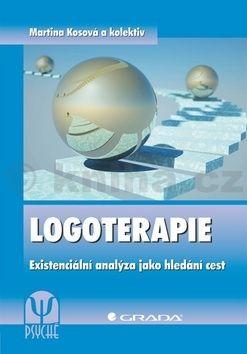 Martina Kosová: Logoterapie - Existenciální analýza jako hledání cest cena od 275 Kč