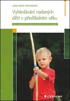 Jana Marie Havigerová: Vyhledávání nadaných dětí v předškolním věku - Škála charakteristik nadání a její adaptace na české podmínky cena od 117 Kč