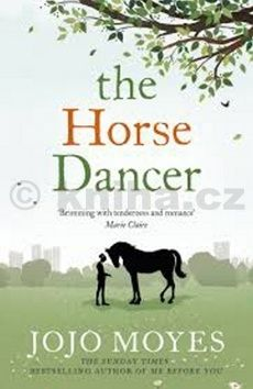 Jojo Moyes: The Horse Dancer (anglicky) cena od 211 Kč