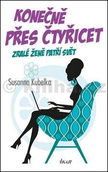 Susanna Kubelka: Konečně přes čtyřicet cena od 159 Kč
