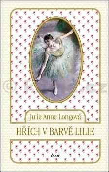 Julie Anne Long: Hřích v barvě lilie cena od 99 Kč