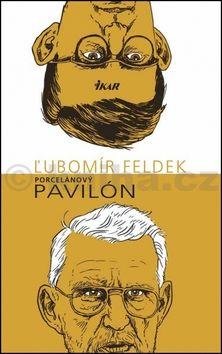 Ľubomír Feldek: Porcelánový pavilón cena od 278 Kč