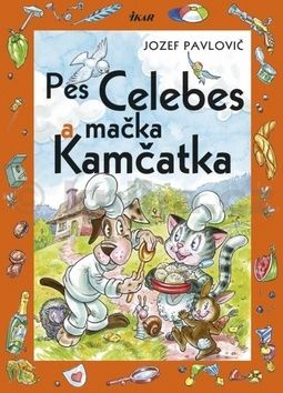 Jozef Pavlovič: Pes Celebes a mačka Kamčatka cena od 162 Kč
