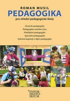 Roman Musil: Pedagogika pro střední pedagogické školy cena od 265 Kč