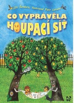 Jiří Šandera, Petr Lorenc: Co vyprávěla houpací síť (pokračování Pohádek z kouzelné zahrady) cena od 152 Kč