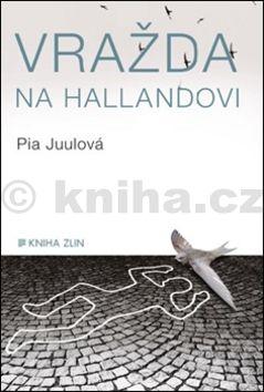 Pia Juul: Vražda na Hallandovi cena od 124 Kč