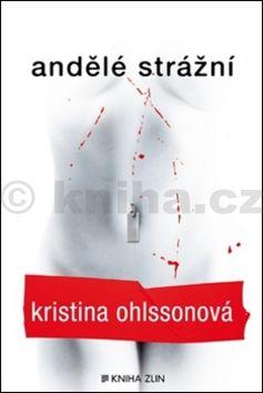 Kristina Ohlsson: Andělé strážní cena od 219 Kč