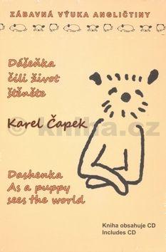 Karel Čapek: Dášeňka, čili život štěněte / Dashenka As a puppy sees the world + CD cena od 201 Kč