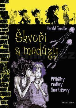 Harald Tonollo: Smrtičovi 4: Škvoři a medúzy cena od 159 Kč