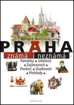 Milada Motlová: Praha známá i neznámá cena od 207 Kč