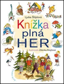 Ljuba Štíplová: Knížka plná her cena od 159 Kč