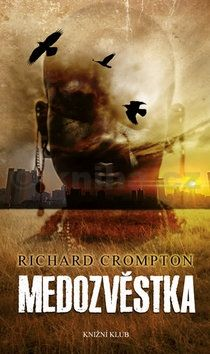 Richard Crompton: Medozvěstka cena od 239 Kč