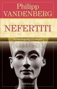 Philipp Vandenberg: Nefertiti cena od 89 Kč