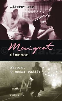 Georges Simenon: Liberty Bar, Maigret v noční Paříži cena od 180 Kč