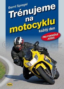 Bernt Spiegel: Trénujeme na motocyklu cena od 273 Kč